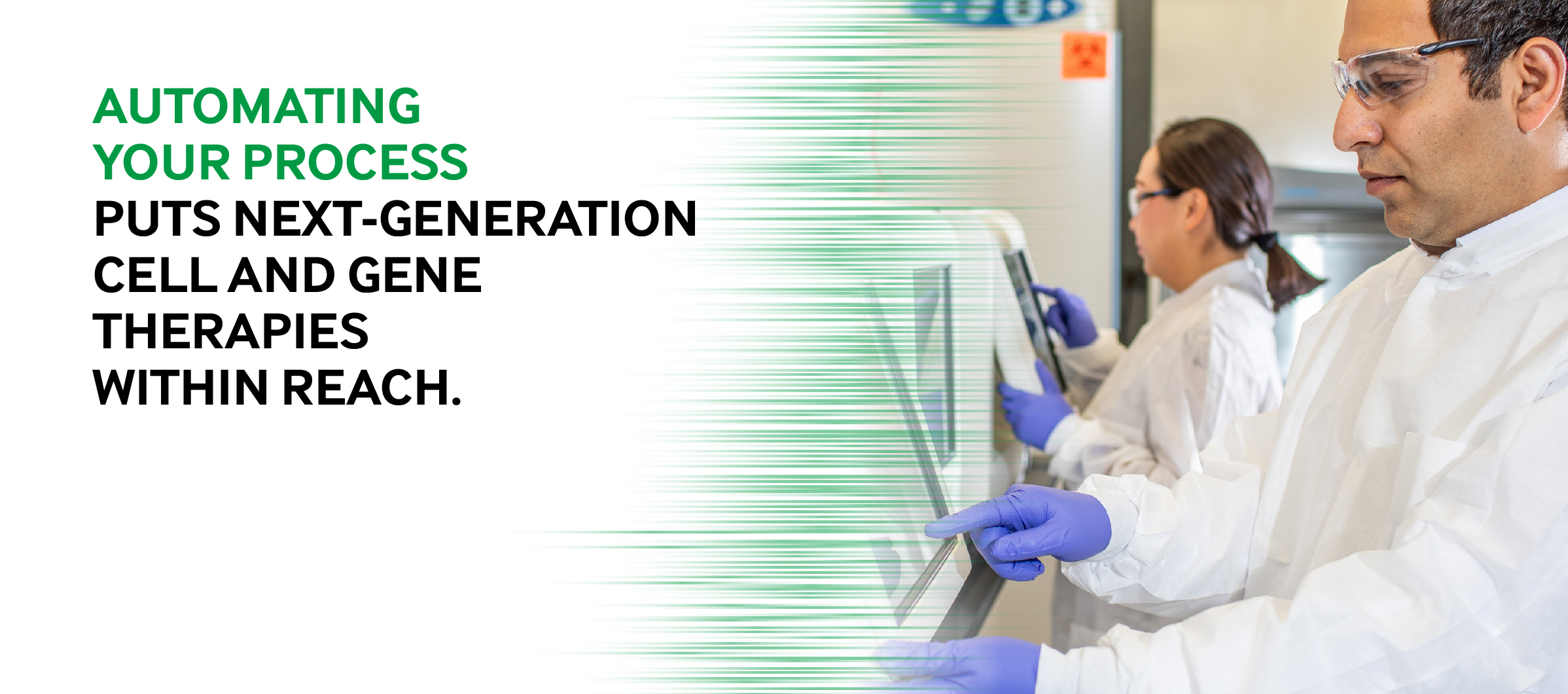 Automating your process puts next-generation cell and gene therapies within reach.